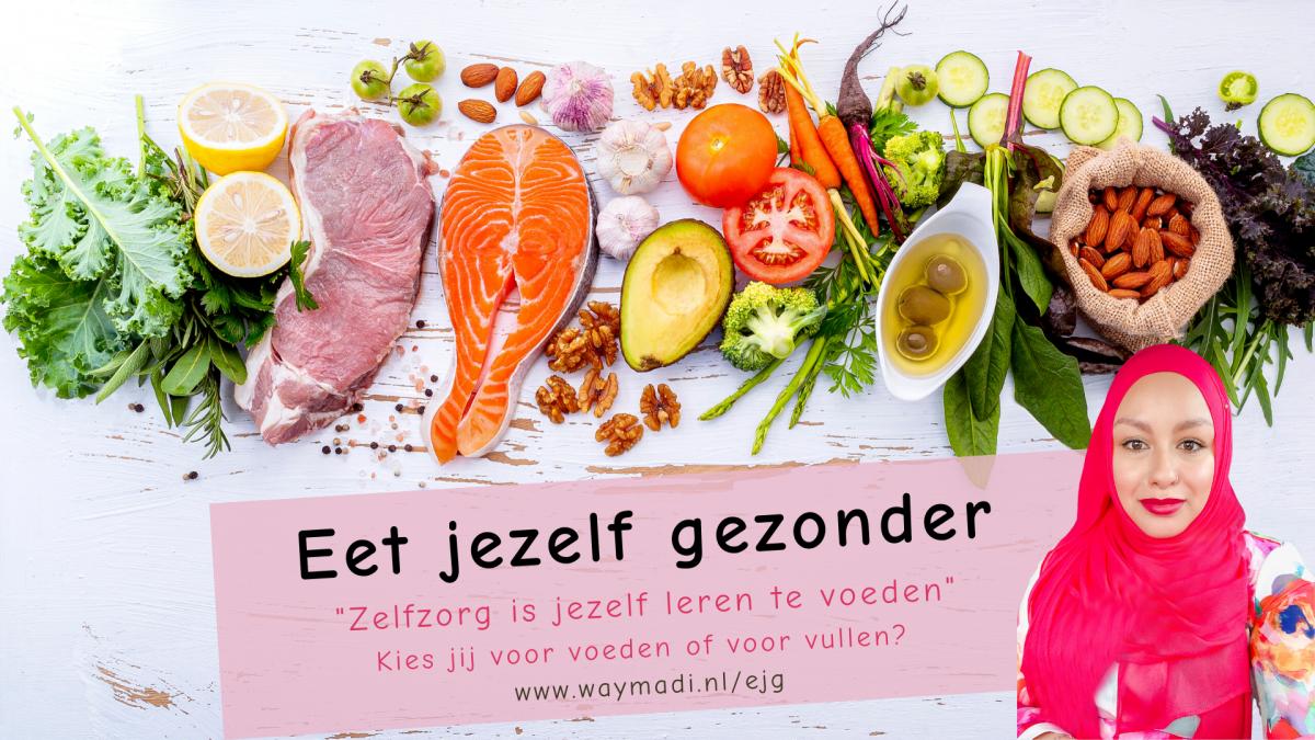 Start met (islamitische) zelfzorg: Eet jezelf gezonder!